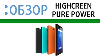 Highscreen Pure Power, видео-обзор