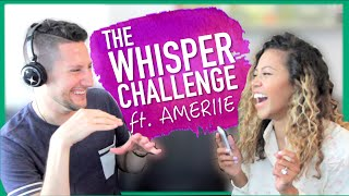 THE WHISPER CHALLENGE ft. Ameriie