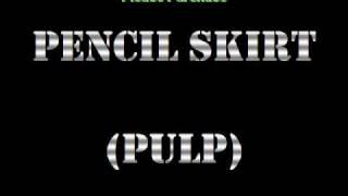 Watch Pulp Pencil Skirt video
