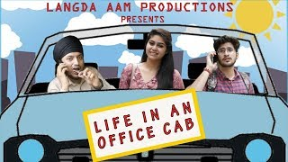 Life in Office Cab- Ultimate Comedy- Langda Aam Productions- Funny Video 2019