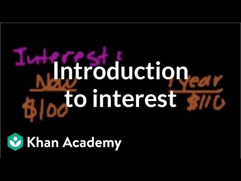 Introduction to interest | Interest and debt | Finance & Capital Markets | Khan Academy