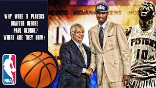 Why Were 9 Players Drafted Before Paul George? Where Are They Now?