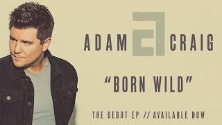 Adam Craig Born Wild