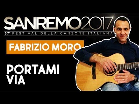 Portami Via - Fabrizio Moro - Sanremo 2017