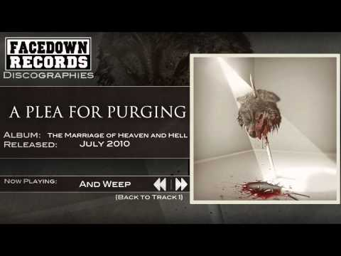 A Plea For Purging - And Weep