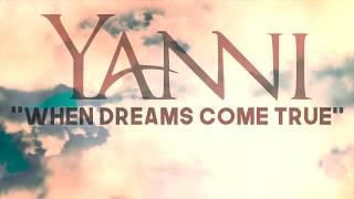 Yanni 34 When Dreams Come True 34 Official Fan Sourced Music Audio