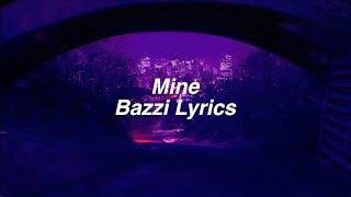 Download Lagu Mine | Bazzi Lyrics Gratis STAFABAND