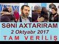 Seni axtariram 02.10.2017 Tam verilis / Seni axtariram 02 oktyabr 2017