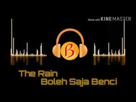 The Rain_Boleh Saja Benci