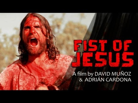 FIST OF JESUS - Help us to make a feature film at www.fistofjesus.com