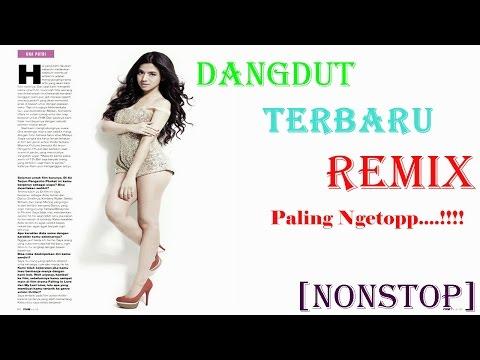 Dangdut Paling Ngetop !! REMIX | Lagu Indonesia Terbaru 2016 [NONSTOP]