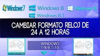 Cambiar Formato Reloj De 24 A 12 Horas En Windows 7/8/8.1/10