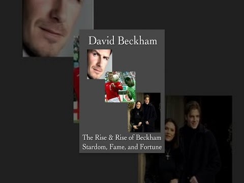David Beckham: The Rise & Rise of Beckham