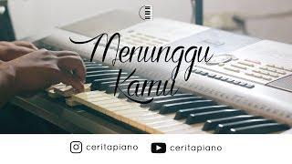 Anji - Menunggu Kamu (OST. Jelita Sejuba)   Piano Cover + Lirik