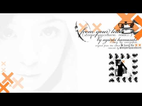 Ayumi Hamasaki - From Your Letter