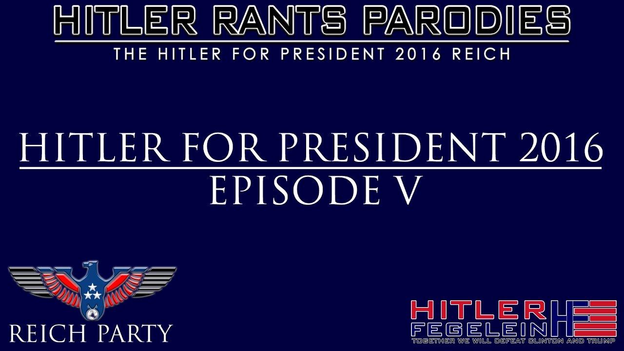 Hitler for President 2016: Episode V
