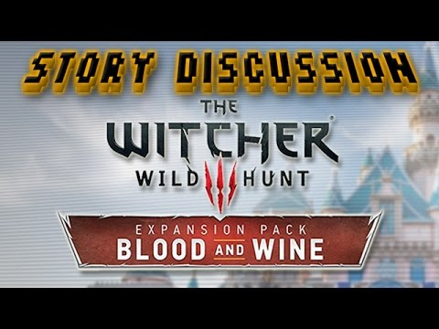The Witcher 3: Blood and Wine Story Discussion (ENDING SPOILERS!)