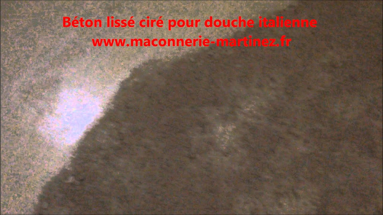 Comment faire un b ton liss cir pour douche italienne www maconnerie martinez fr youtube for Photo douche italienne