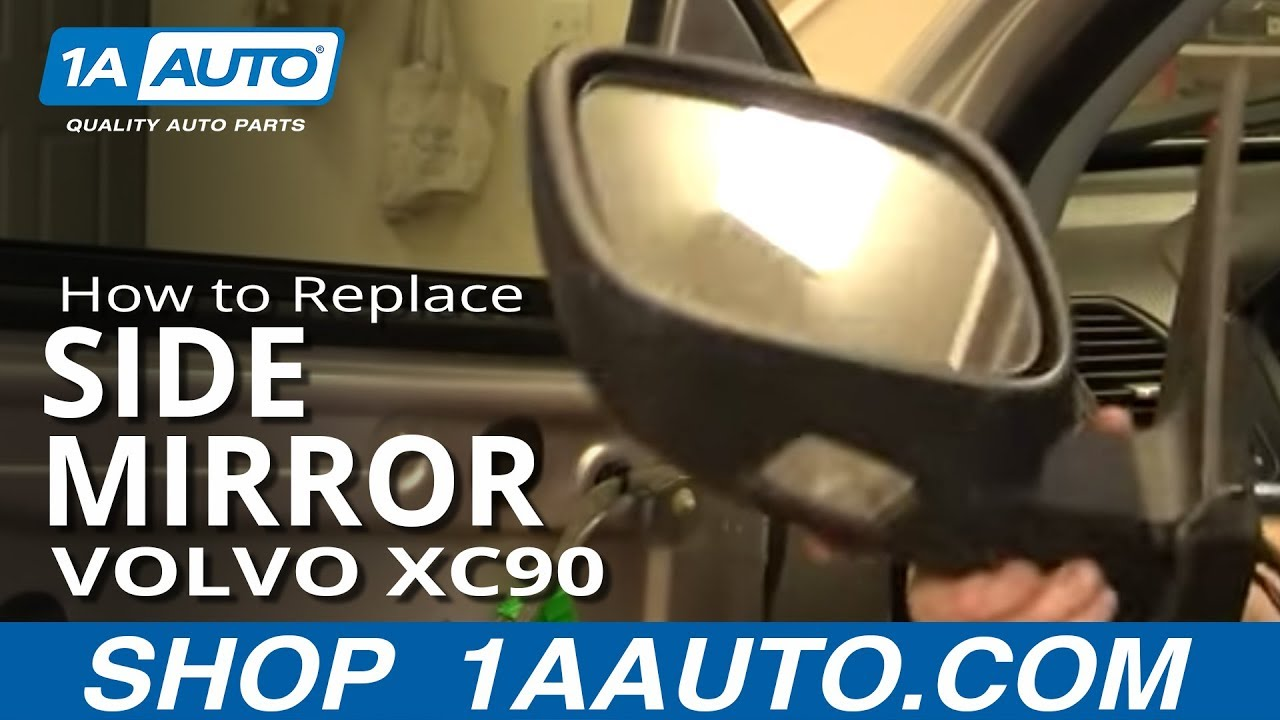 How To Install Replace Side Rear View Mirror Volvo Xc90 03