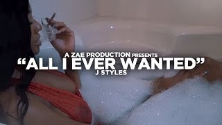 J Styles - All I Ever Wanted (Official Music Video)