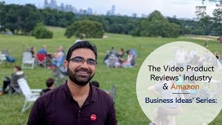 Business Ideas: Amazon & Video Product Review Industry