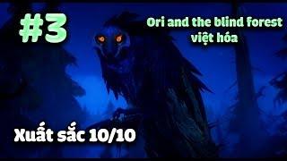 Ori and the Blind Forest - Phá đảo ORI cùng Chang IQ 2 tỷ =))