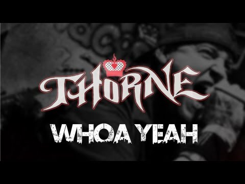 Thorne - Whoa Yeah [OFFICIAL VIDEO]