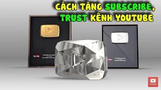 Thủ thuật tăng Subscribe kênh YouTube giúp nâng Trust