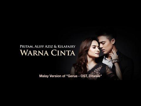 Aliff Aziz & Kilafairy - Warna Cinta  Lirik(Gerua - Malay Version) Dilwale