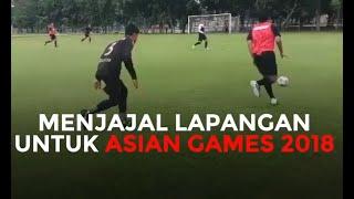 Menjajal Lapangan untuk Asian Games 2018