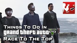 Things To Do in GTAV - Race To The Top