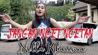 Nella Kharisma - Jangan Nget Ngetan [OFFICIAL]