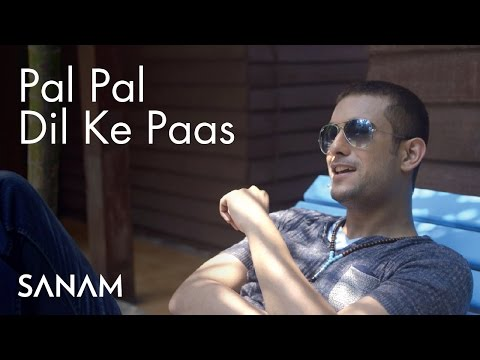 Pal Pal Dil Ke Paas | Sanam video
