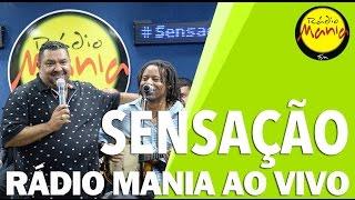 🔴 Radio Mania - Sensação - Mundo de Ilusão / Falso Adeus / Jeito de Amar / Louco Apaixonado