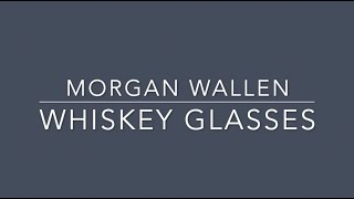 Morgan Wallen Whiskey Glasses