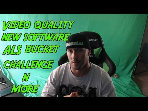 Video Quality, New software, ALS Ice bucket Challenge