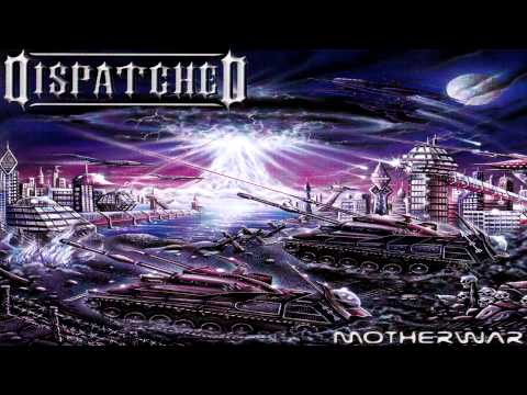 Dispatched - Motherwar