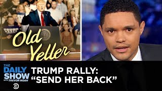 "Trump Supporters Chant ""Send Her Back"" About Ilhan Omar 