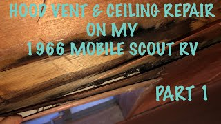 DIY- Repairs on my 1966 Mobile Scout RV Ceiling Pt. 1