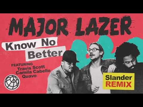 Major Lazer - Know No Better (feat. Travis Scott, Camila Cabello & Quavo) (Slander Remix)