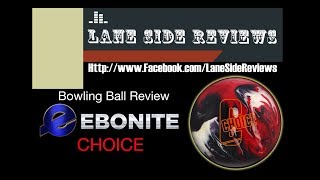 Ebonite CHOICE ball review by Lane Side Reviews