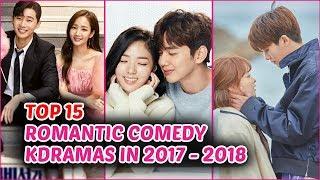 Top 15 Romantic Comedy Korean Dramas in 2017 - 2018 (So Far)