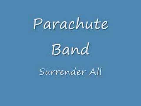 Parachute Band - Surrender All