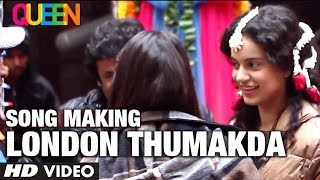 Queen Movie Song Making London Thumakda Kangana Ranaut Raj Kumar Rao