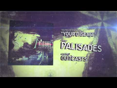 Palisades - Your Disease (in stores MAY 21st)