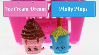 Shopkins Season 2 Blind Bags Opening with Ice Cream Dream and Molly Mops