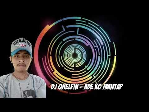 DJ QHELFIN - AKM ( ADE KO MANTAP ) - SLOW PARTY REMIX ( TERBARU )