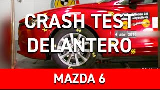 Crash Test Delantero Mazda 6