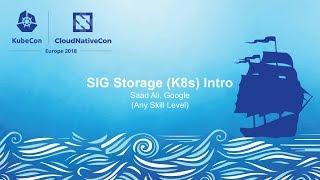 SIG Storage (K8s) Intro - Saad Ali, Google (Any Skill Level)