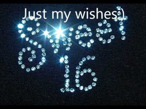 My Sweet 16 Wishes♥ video